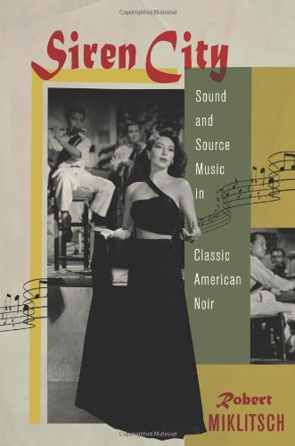 9780813548982: Siren City: Sound and Source Music in Classic American Noir