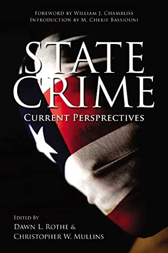 State Crime: Current Perspectives (Critical Issues in: Editor-Prof. Dawn Rothe;