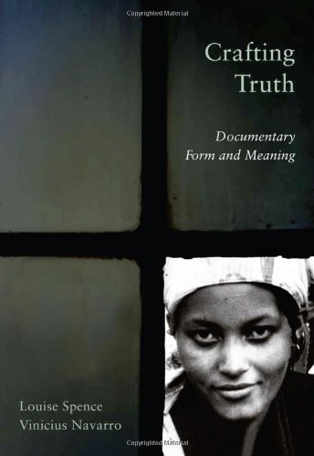 9780813549026: Crafting Truth: Documentary Form and Meaning