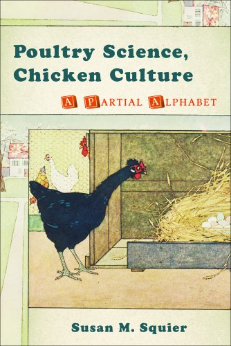 Poultry Science, Chicken Culture: A Partial Alphabet (Hardcover): Susan Merrill Squier