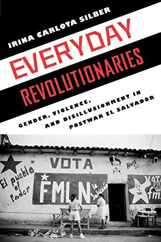 9780813549354: Everyday Revolutionaries: Gender, Violence, and Disillusionment in Postwar El Salvador (Genocide, Political Violence, Human Rights)