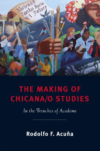 9780813550015: The Making of Chicana/o Studies: In the Trenches of Academe (Latinidad: Transnational Cultures in the)