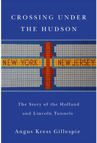 9780813550039: Crossing Under the Hudson: The Story of the Holland and Lincoln Tunnels