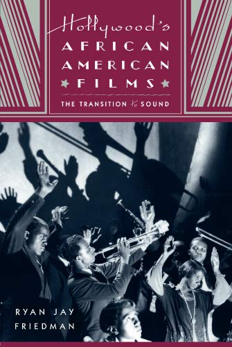 9780813550480: Hollywood's African American Films: The Transition to Sound