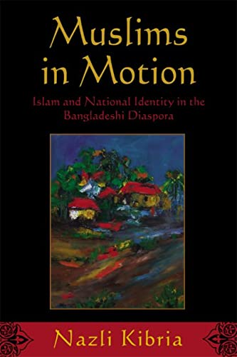 9780813550558: Muslims in Motion: Islam and National Identity in the Bangladeshi Diaspora