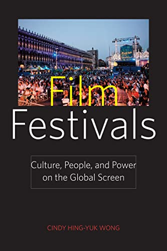 9780813550657: Film Festivals: Culture, People, and Power on the Global Screen