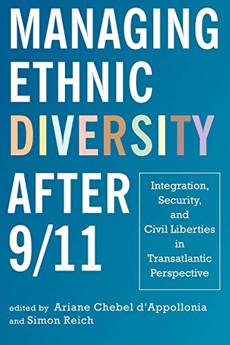 Managing Ethnic Diversity after 911 Integration, Security, and Civil Liberties in Transatlantic ...