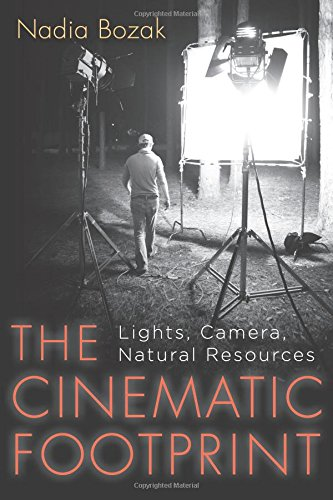 9780813551388: The Cinematic Footprint: Lights, Camera, Natural Resources