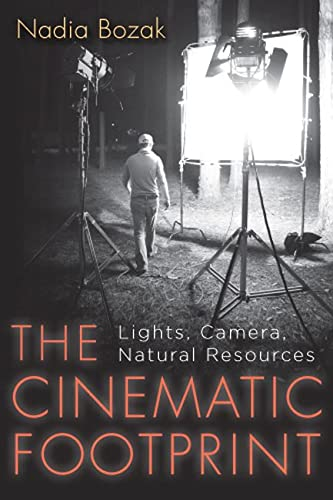 9780813551395: The Cinematic Footprint: Lights, Camera, Natural Resources