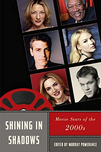 Shining in Shadows: Movie Stars of the 2000s (Paperback): Murray Pomerance