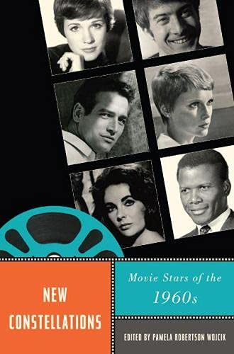 9780813551715: New Constellations: Movie Stars of the 1960s (Star Decades: American Culture/American Cinema)