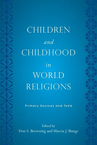 9780813551760: Children and Childhood in World Religions: Primary Sources and Texts (Rutgers Series in Childhood Studies)