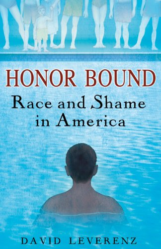 Honor Bound: Race and Shame in America: Leverenz, Professor David