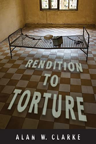 Rendition to Torture (Hardback): Alan Clarke