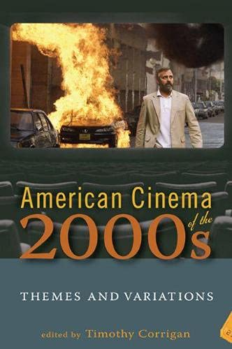 American Cinema of the 2000s: Themes and Variations (Screen Decades: American Culture/American...