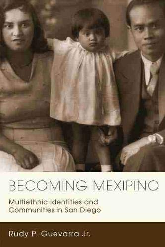 9780813552842: Becoming Mexipino: Multiethnic Identities and Communities in San Diego (Latinidad: Transnational Cultures in the United States)
