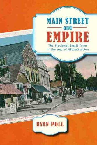 9780813552903: Main Street and Empire: The Fictional Small Town in the Age of Globalization (The American Literatures Initiative)