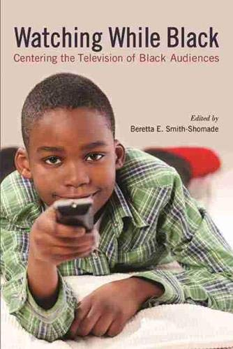 Watching While Black: Centering the Television of Black Audiences