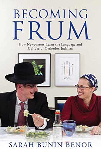 9780813553894: Becoming Frum: How Newcomers Learn the Language and Culture of Orthodox Judaism (Jewish Cultures of the World)