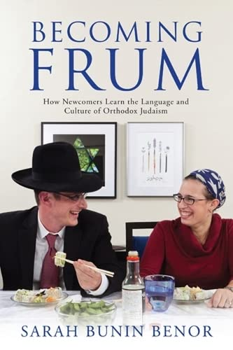 9780813553900: Becoming Frum: How Newcomers Learn the Language and Culture of Orthodox Judaism (Jewish Cultures of the World)