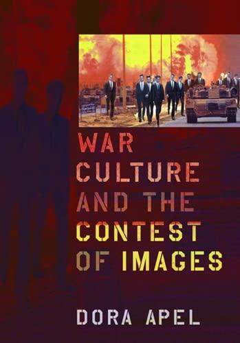War Culture and the Contest of Images (Hardback): Dora Apel