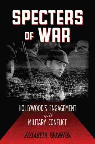 9780813553979: Specters of War: Hollywood's Engagement with Military Conflict
