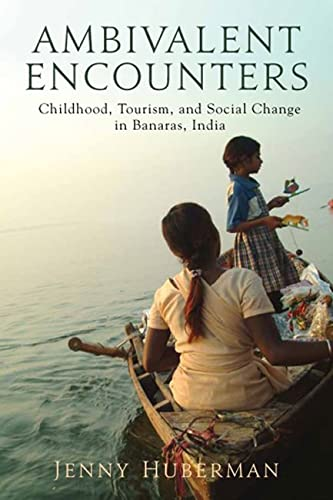 9780813554075: Ambivalent Encounters: Childhood, Tourism, and Social Change in Banaras, India (Rutgers Series in Childhood Studies)