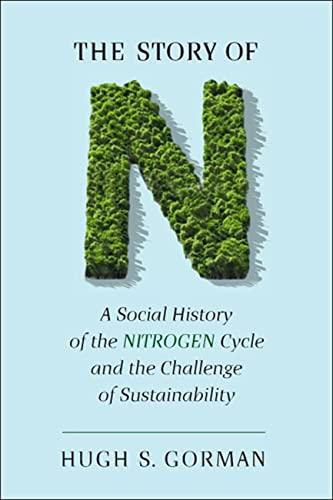 The Story of N: A Social History of the Nitrogen Cycle and the Challenge of Sustainability (...