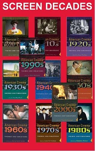 Screen Decades Complete 11 Volume Set: American Cinema from the 1890s to the 2000s (Paperback)