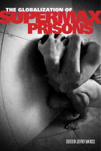 9780813557410: The Globalization of Supermax Prisons (Critical Issues in Crime and Society)