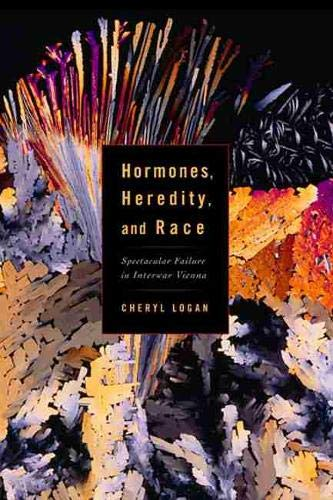 9780813559698: Hormones, Heredity, and Race: Spectacular Failure in Interwar Vienna (Studies in Modern Science, Technology, and the Environment)