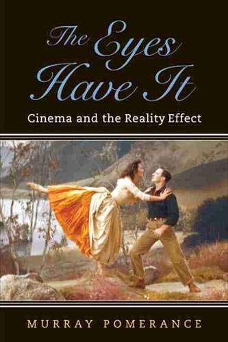 9780813560588: The Eyes Have It: Cinema and the Reality Effect (Techniques of the Moving Image)