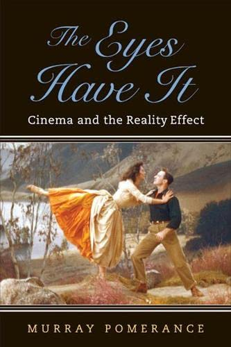 9780813560595: The Eyes Have It: Cinema and the Reality Effect (Techniques of the Moving Image)