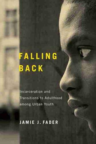 9780813560731: Falling Back: Incarceration and Transitions to Adulthood among Urban Youth (Critical Issues in Crime and Society)