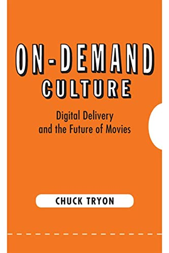 9780813561103: On-Demand Culture: Digital Delivery and the Future of Movies