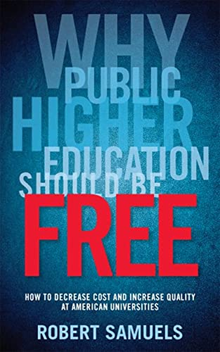 9780813561233: Why Public Higher Education Should Be Free: How to Decrease Cost and Increase Quality at American Universities