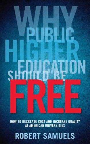 9780813561240: Why Public Higher Education Should Be Free: How to Decrease Cost and Increase Quality at American Universities