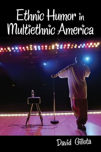 Ethnic Humor in Multiethnic America: David Gillota