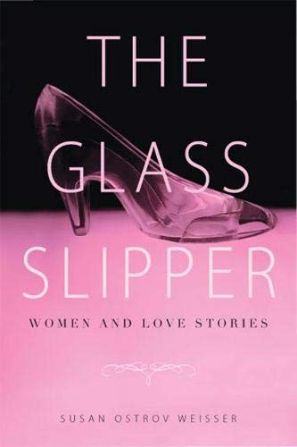 9780813561776: The Glass Slipper: Women and Love Stories
