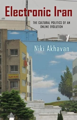 9780813561936: Electronic Iran: The Cultural Politics of an Online Evolution (New Directions in International Studies)