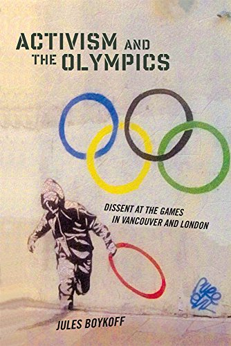 9780813562018: Activism and the Olympics: Dissent at the Games in Vancouver and London (Critical Issues in Sport and Society)