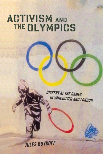 Activism and the Olympics: Dissent at the Games in Vancouver and London (Hardback): Jules Boykoff