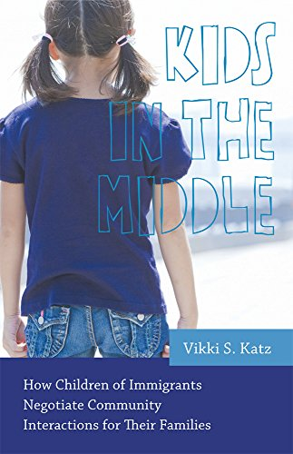 9780813562186: Kids in the Middle: How Children of Immigrants Negotiate Community Interactions for Their Families (Rutgers Series in Childhood Studies)