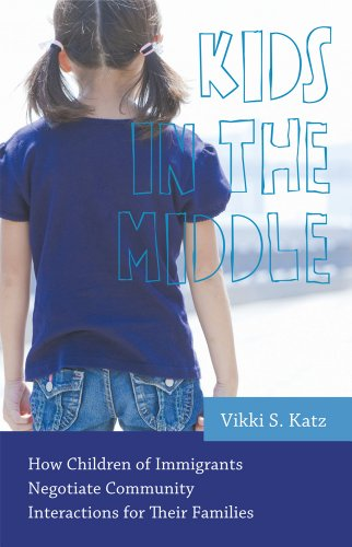 9780813562193: Kids in the Middle: How Children of Immigrants Negotiate Community Interactions for Their Families (Rutgers Series in Childhood Studies)