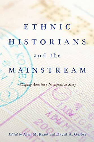 9780813562247: Ethnic Historians and the Mainstream: Shaping America's Immigration Story