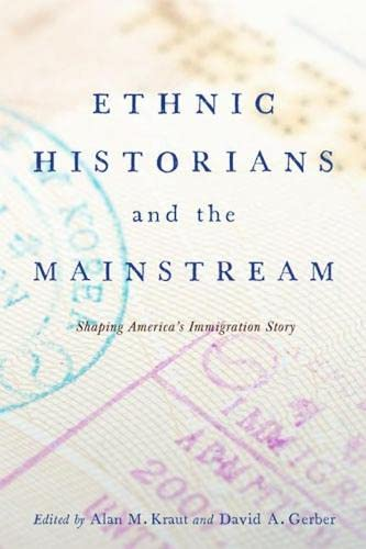 9780813562254: Ethnic Historians and the Mainstream: Shaping America's Immigration Story