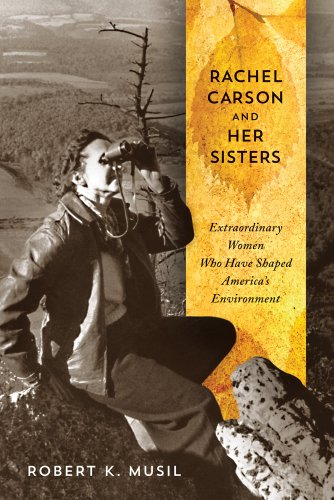 9780813562421: Rachel Carson and Her Sisters: Extraordinary Women Who Have Shaped America's Environment