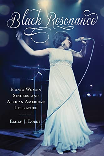 Black Resonance: Iconic Women Singers and African American Literature (Paperback): Professor Emily ...