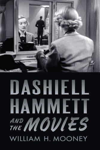 Dashiell Hammett and the Movies (Paperback): William H. Mooney