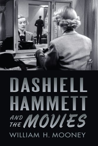Dashiell Hammett and the Movies (Hardcover): William H. Mooney